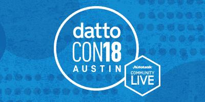 DattoCon18 à Austin du 18 au 20 juin : l'événement MSP le plus attendu de l'année