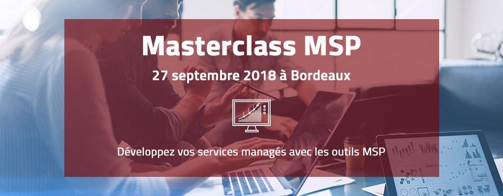 [Event] Masterclass MSP à Bordeaux le 27 septembre 2018 : un atelier sur les services managés avec Datto et Autotask