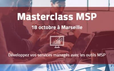 [Event] Masterclass MSP à Marseille le 18 octobre 2018 : un atelier sur les services managés avec Datto et Autotask