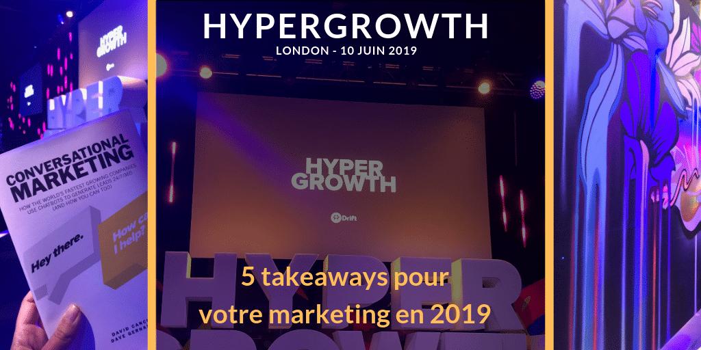 [HYPERGROWTH] 5 takeaways pour votre marketing en 2019