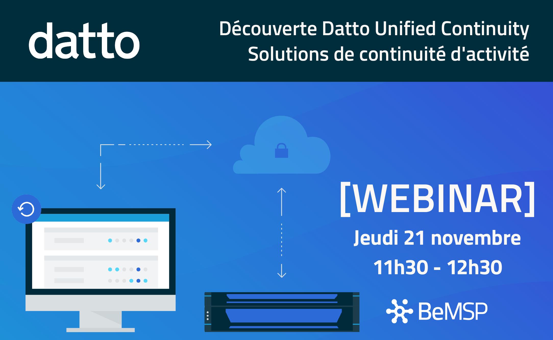 [Webinar] Datto Unified Continuity – Gamme complète de solutions de continuité d'activité – Jeudi 21 novembre à 11h30