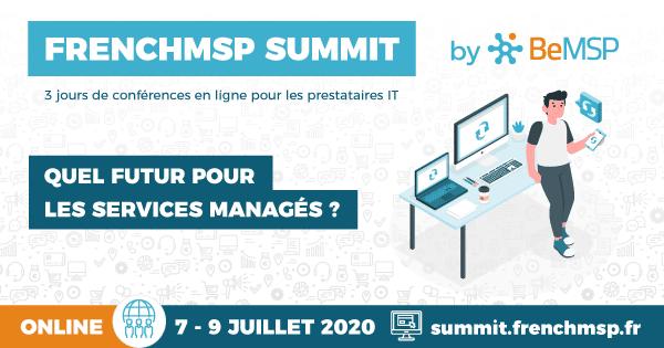 FrenchMSP Summit – Conférence MSP en ligne pour les prestataires de services managés (7 au 9 juillet 2020)