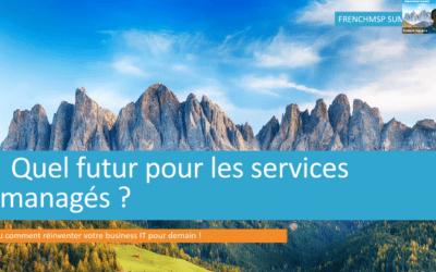 7 conseils pour vous préparer au futur des Services Managés [FrenchMSP Summit]