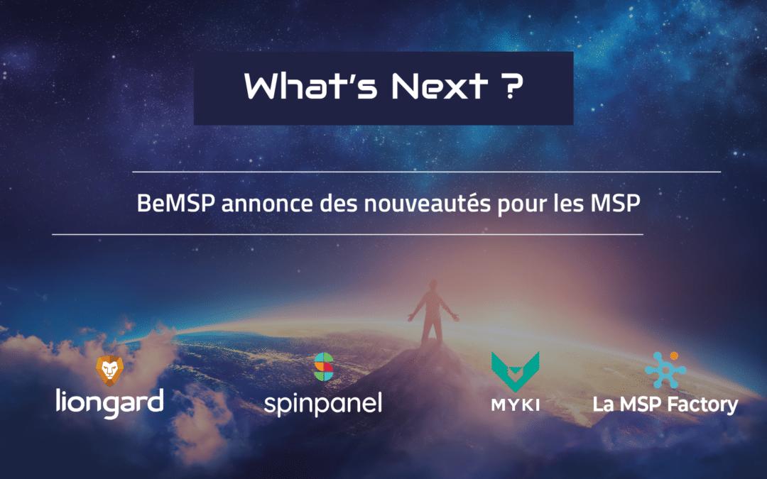 BeMSP annonce des nouveautés : Liongard, MYKI, Spinpanel et La MSP Factory