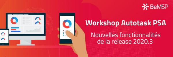Workshop Autotask PSA – Nouveautés 2020.3 – Mercredi 25 nov à 11h