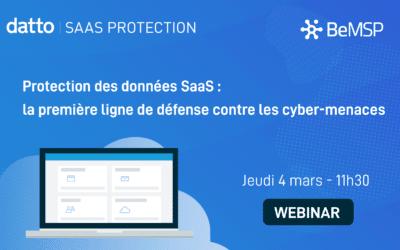 Protection des données SaaS : la première ligne de défense contre les cyber-menaces [Webinar]