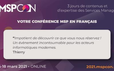 Pourquoi les prestataires IT participent à MSPCon ? Speakers et communauté MSP // 16 au 18 mars 2021