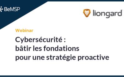 [Webinar] Cybersécurité : bâtir les fondations pour une stratégie proactive