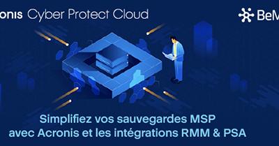 Simplifiez vos sauvegardes MSP avec Acronis et les intégrations RMM & PSA [Webinar]
